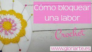 Curso crochet: cómo bloquear nuestra labor de ganchillo
