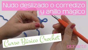 Curso crochet: nudo deslizado o corredizo y anillo mágico