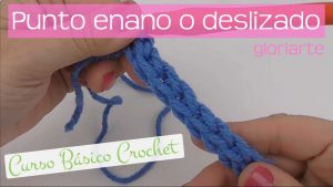 Curso crochet: punto enano o deslizado