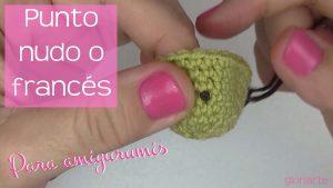 Curso crochet: punto francés o nudo (especial ojitos amigurumis)