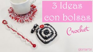 3 ideas de ganchillo con bolsas. Reciclaje creativo crochet.